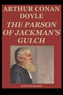 The Parson of Jackman's Gulch By Arthur Conan Doyle
