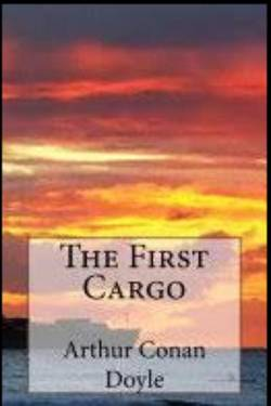 The First Cargo By Arthur Conan Doyle