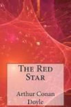 The Red Star. By Arthur Conan Doyle