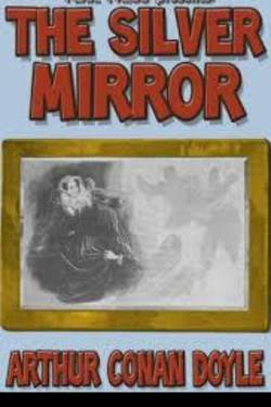 The Silver Mirror. By Arthur Conan Doyle