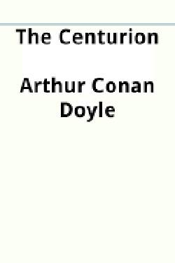 The Centurion By Arthur Conan Doyle