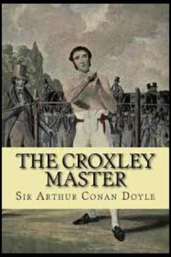 The Croxley Master By Arthur Conan Doyle