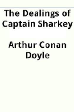 Captain Sharkey. By Arthur Conan Doyle