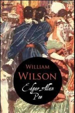 William Willson. By Edgar Allan Poe