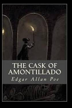 The Cask of Amontillado. Edgar Allan Poe