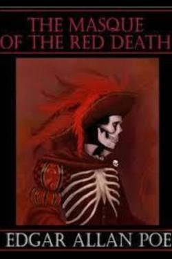 The Masque of the Red Death. Edgar Allan Poe