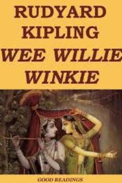 Wee Willie Winkie. By Rudyard Kipling