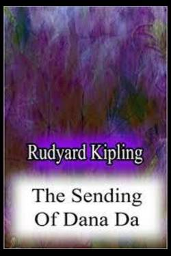 The Sending of Dana Da. By Rudyard Kipling