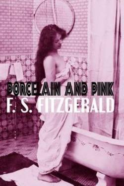 Porcelain and Pink By Scott Fitzgerald