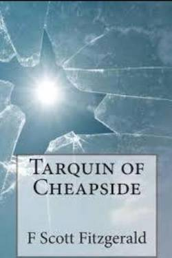 Tarquin of Cheapside By Scott Fitzgerald