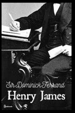Sir Dominick Ferrand By Henry James