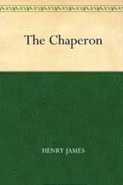 The Chaperone By Henry James