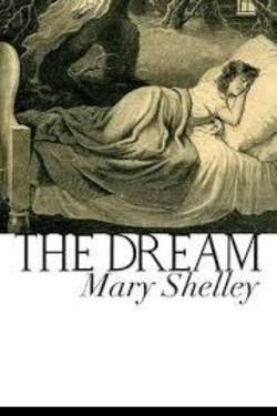 The Dream. Mary Wollstonecraft Shelley