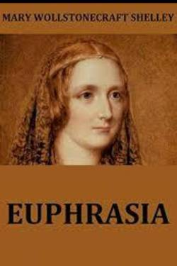 """Euphrasia: A Tale of Greece"". Mary Shelley's"