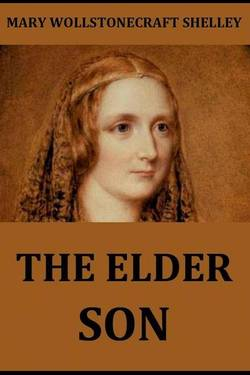 The Elder Son By Mary Wollstonecraft Shelley