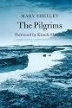 The Pilgrims By Mary Wollstonecraft Shelley