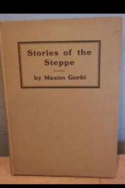 In the Steppes. By Maxim Gorki
