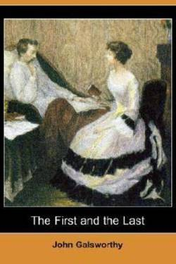 The first an the last By John Galsworthy