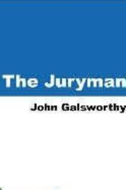 The Juryman By John Galsworthy