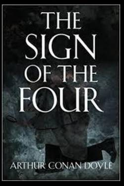 The Sign of the Four. By Arthur Conan Doyle
