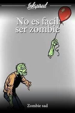 No es facil ser zombie