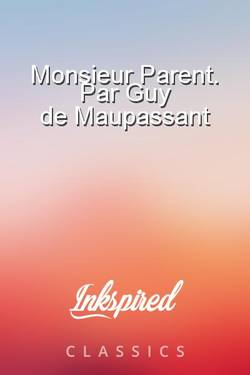 Monsieur Parent. Par Guy de Maupassant