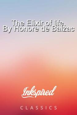 The Elixir of life. By Honore de Balzac