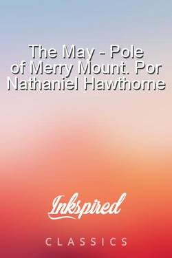 The May - Pole of Merry Mount. Por Nathaniel Hawthorne