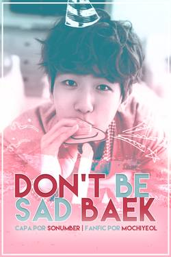 Don't be sad Baek
