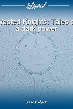 Wasted Knights: Tales of a dark power