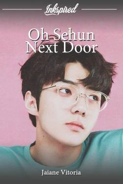 Oh Sehun Next Door