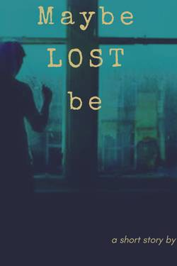 Maybe Lost Be