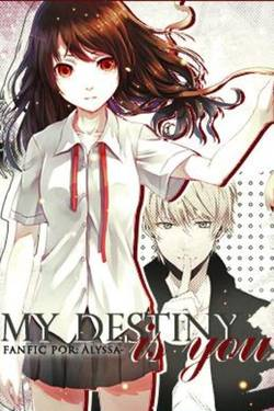 My destiny is you