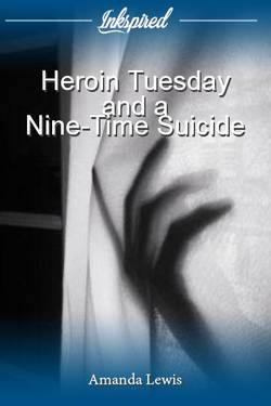 Heroin Tuesday and a Nine-Time Suicide