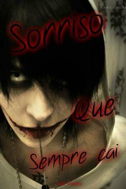 Sorriso Que Sempre Cai-Jeff the Killer
