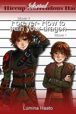 Forever- How to train your dragon