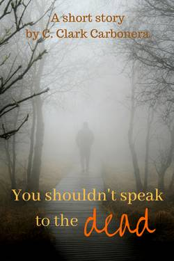 You shouldn't speak to the dead