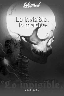 Lo invisible, lo maldito