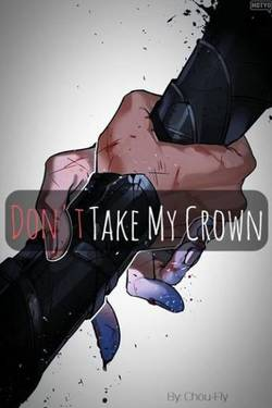 Dont Take My Crown