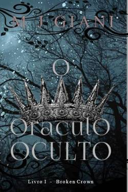 The Broken Crown livro I - O Oraculo Escondido