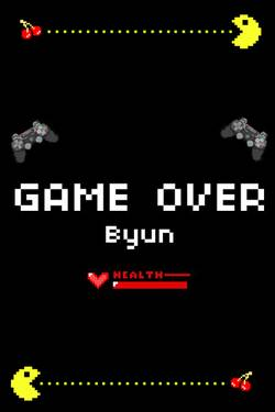 Game Over, Byun