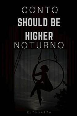 Conto Noturno - Should Be Higher