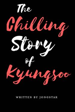 The Chilling Story of Kyungsoo