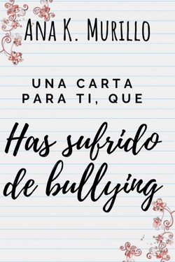 Una carta para ti que has sufrido de Bullying