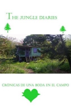 The Jungle Diaries: Cronicas de una boda en el campo