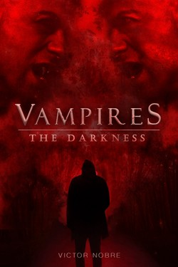 THE DARKNESS - Vampires - BOOK 1