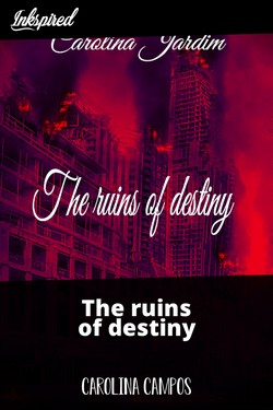 The ruins of destiny