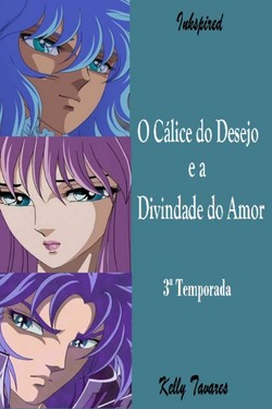 O Cálice do Desejo e a Divindade do Amor - 3ª Temporada