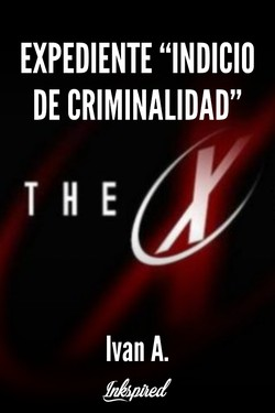 "EXPEDIENTE ""indicio de criminalidad"""