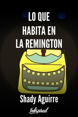 Lo que habita en la Remington